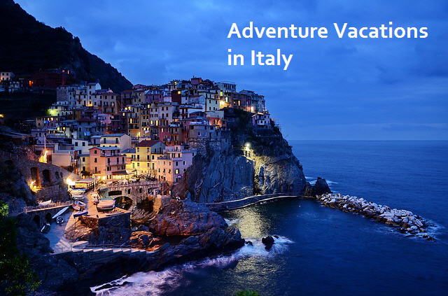 Where to go for Adventure Vacations in Italy?